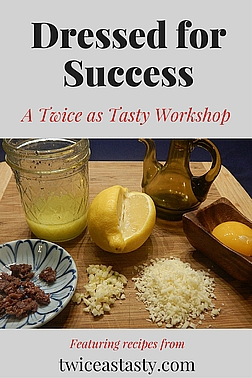 Learn to create delicious dressings from scratch at a moment's notice. Sign up at TwiceasTasty.com.