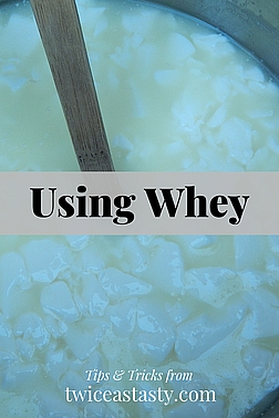 Explore the small-scale, easy, and tasty alternatives to pouring cheese and yogurt whey down the drain. Learn more at TwiceasTasty.com.
