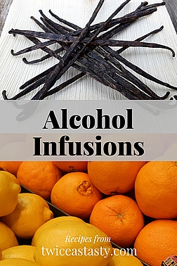Start with vanilla extract, and then expand your repertoire to drinkable liqueurs. Get alcohol infusion recipes at TwiceasTasty.com.