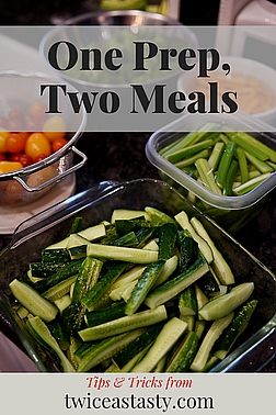 One of my busy summer tricks is to prep once and eat twice. Learn more at TwiceasTasty.com.