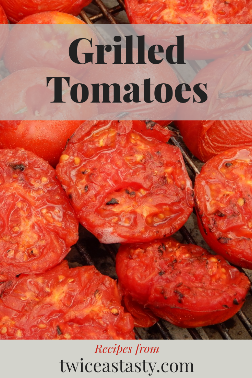 Grilling and preserving pair perfectly, and their advantages stretch far beyond flavor. Get grilled tomato recipes at TwiceasTasty.com.