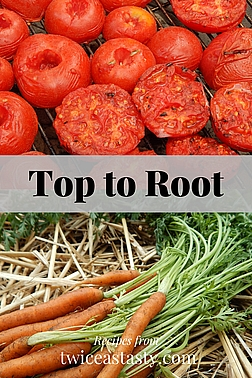 Top-to-root eating is at the heart of Twice as Tasty. Learn more at TwiceasTasty.com.