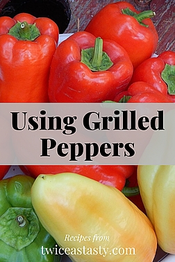 Grilled peppers upgrade many quick, easy meals. Get one prep, two meal recipes at TwiceasTasty.com.