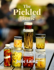 The Pickled Picnic: A Companion Collection to The Complete Guide to Pickling, by Julie Laing, creator of Twice as Tasty