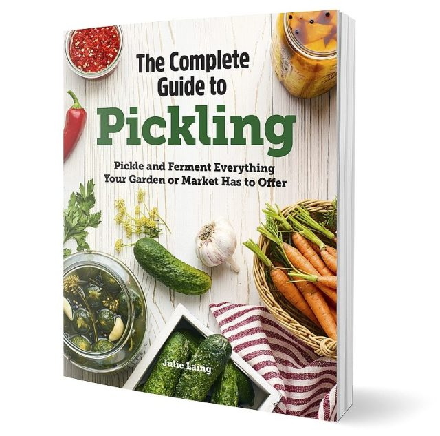 The Complete Guide to Pickling by Julie Laing