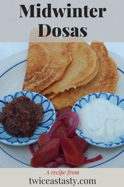 Lessons learned in my dosa-making adventures led to a recipe for beginners living in cold climates. Learn more at TwiceasTasty.com.