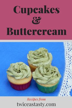If your celebratory cupcakes turn out less than picture-perfect, no one will comment when they're topped with silky buttercream. Get the recipes at TwiceasTasty.com.